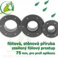 PVC příruba fóliová 75 mm, fóliový prostup zesílený