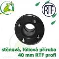PVC příruba fóliová 40 mm, fóliový prostup extra, RTF