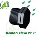 Šroubení jezírková PP zátka 2
