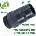 PVC šroubovací trn, 2 externí závit, trn na 60-64 mm hadici