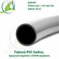 Tlaková PVC hadice 75mm ext. / 67 mm int.