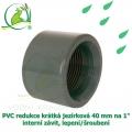 PVC redukce krátká jezírková 40 mm na 1 interní závit, lepení/šroubení