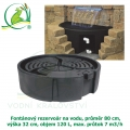 Fontánový rezervoár na vodu, průměr 80 cm, výška 32 cm, objem 120 L, max. průtok 7 m3/h