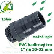 PVC šroubovací trn, 1 externí závit, trn na 30-32 mm hadici