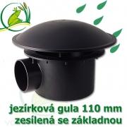 Gula - dnová vpusť 110 mm pro sání ze dna jezírka, gula jezírková, spodní sání 110 mm zesílená se základnou