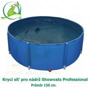 Krycí síť pro nádrž Showvats Professional 150 cm