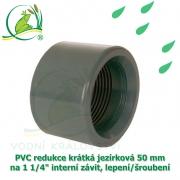 PVC redukce krátká jezírková 50 mm na 1 1/4 interní závit, lepení/šroubení
