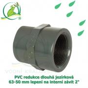 PVC redukce dlouhá jezírková 63-50 mm lepení na interní závit 2